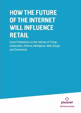 How The Future Of The Internet Will Influence Retail